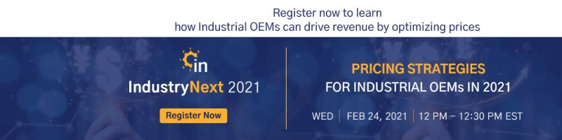PRICING STRATEGIES FOR INDUSTRIAL OEMs IN 2021 How Industrial OEMs can Drive Revenue by Optimising Prices